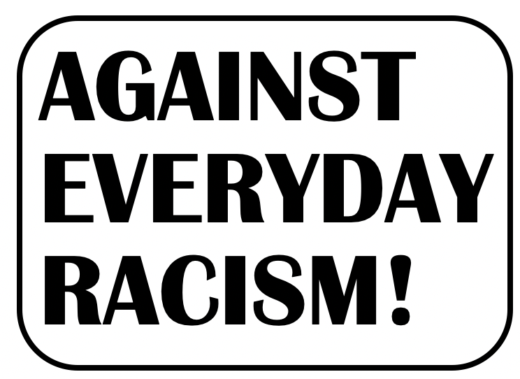 Against Everyday Racism